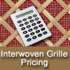 Interwoven Grille Pricing Calculator